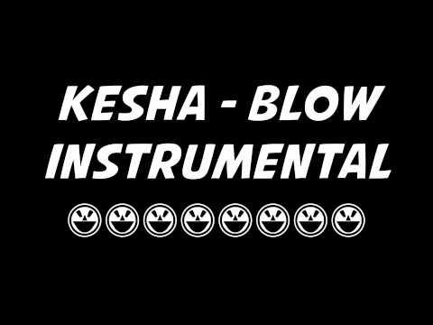 Ke$ha - Blow - INSTRUMENTAL