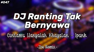 DJ Ranting Tak Bernyawa Santuy [Ipank] - Bang Zoe RMX