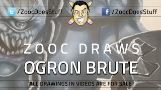 ♦ Zooc Draws - Ogron Brute