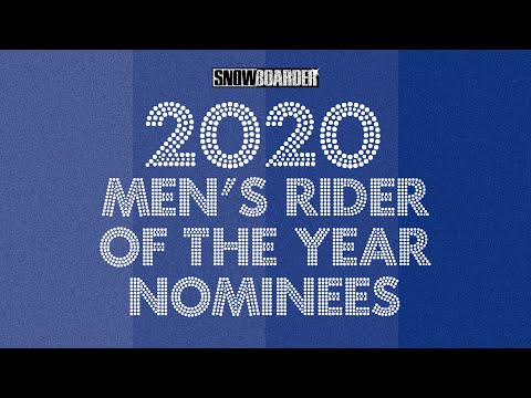 Men's Rider Of The Year Nominees—2020 Snowboarder Awards