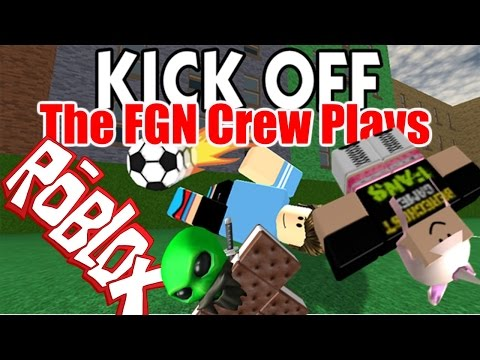 The FGN Crew Plays: ROBLOX - Kick Off (PC)