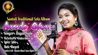 Traditional santali album - AMDO OKARE( missing you).... // Singer- Dagar Tudu// Video