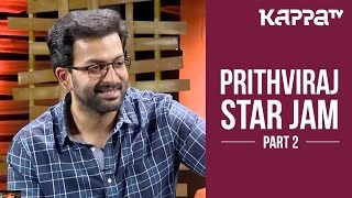Prithviraj - Star Jam (Part 2) - Kappa TV