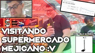 PARAGUAYO VISITA SUPERMERCADO MEXICANO Cuanto peso y cuanto mido