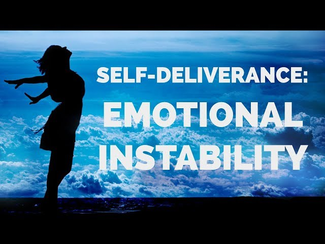 Deliverance from Emotional Instability | Self-Deliverance Prayers