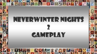 Neverwinter Nights 2 - Gameplay [PC][HD]