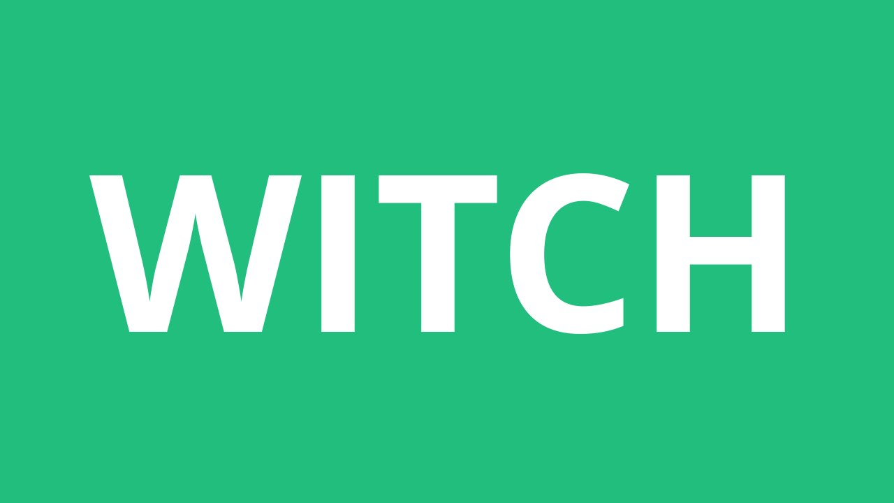 How To Pronounce Witch - Pronunciation Academy