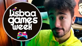 VLOG - LGW - LISBOA GAMES WEEK 5 A 8 DE NOVEMBRO 2015 ! TOP ! :D