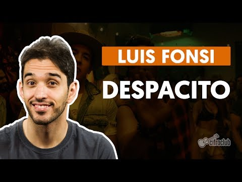 Despacito (part. Daddy Yankee) - Luis Fonsi (aula de violão completa)