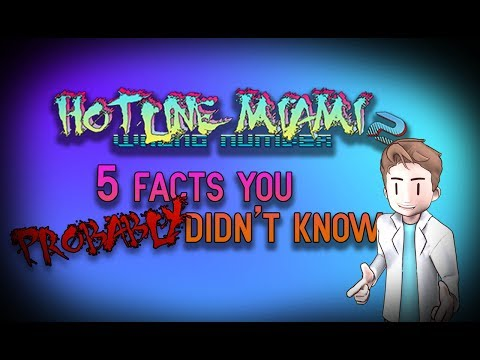 5 Facts you (Probably) Didn't Know | Hotline Miami 2