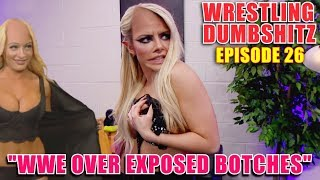 Wrestling Dumb Shitz | Episode 26 - WWE Over Exposed Botches