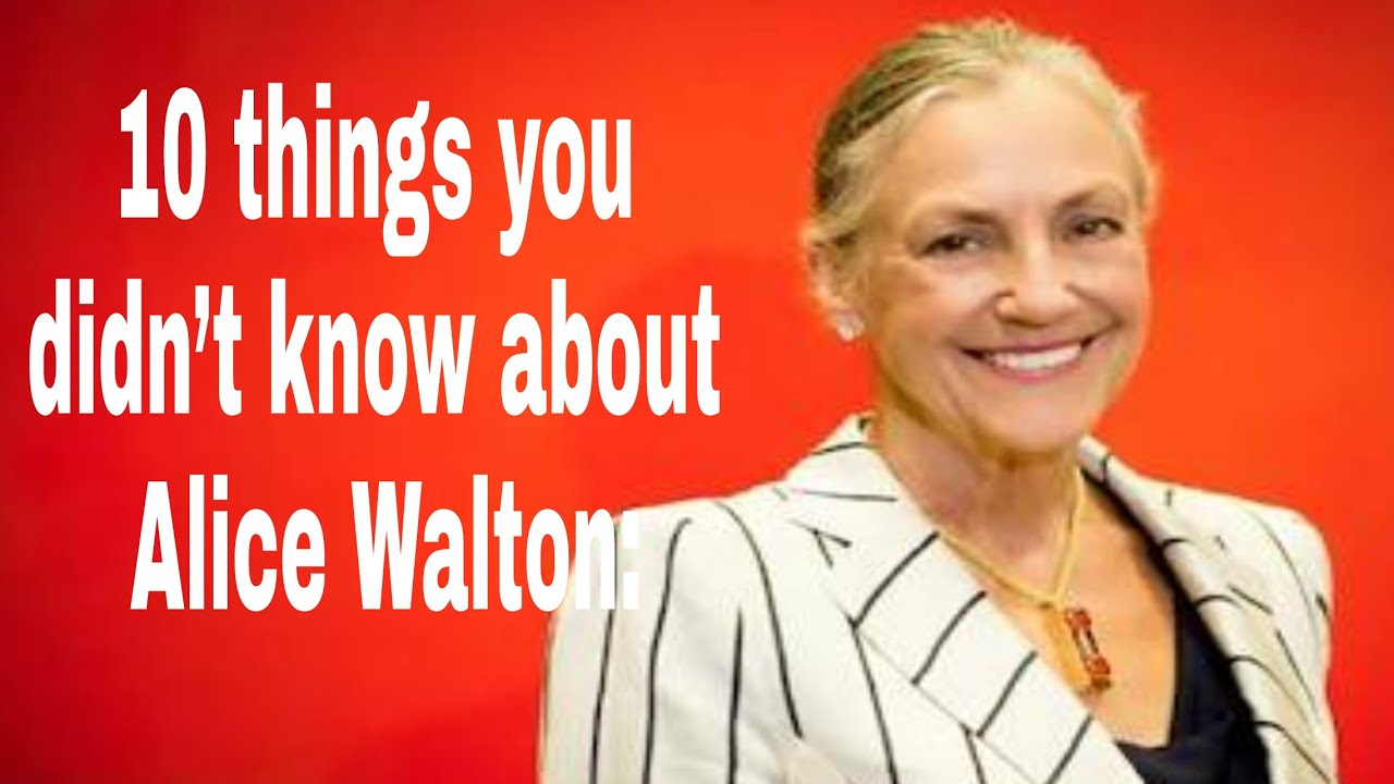 10 Things You Didnt Now About Alice Walton