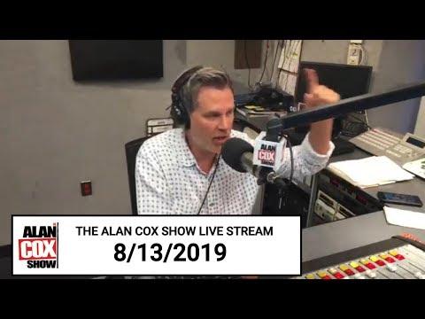 The Alan Cox Show - The Alan Cox Show Live Stream (8/13/2019)