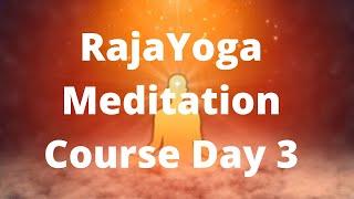 RajaYoga Meditation Course Basic (Day 3)