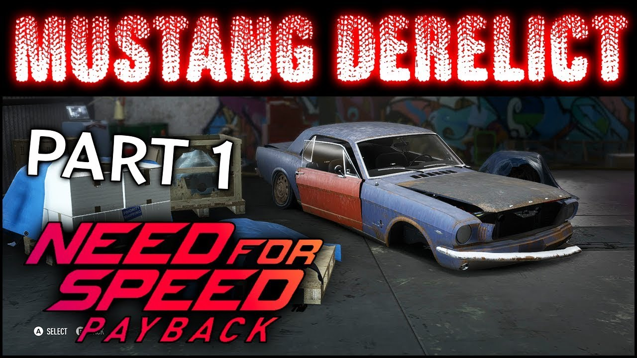 Nfs Payback Unlocking Mustang Derelict Chassis Map Location Guide Need For Speed Payback Youtube