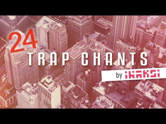 24 Free Trap Chants by Ihaksi (Royalty Free Samples)
