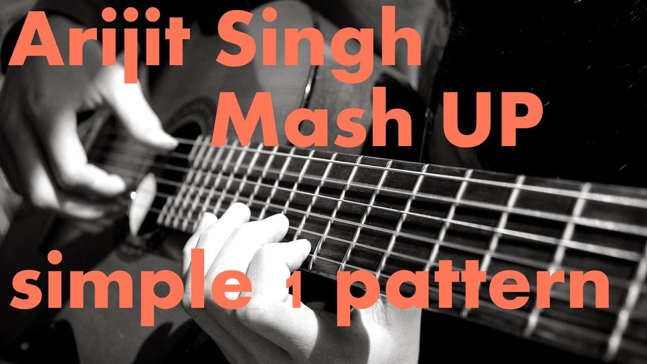 Simple 1 Pattern And Best Arijit Singh Mashup On Guitar College