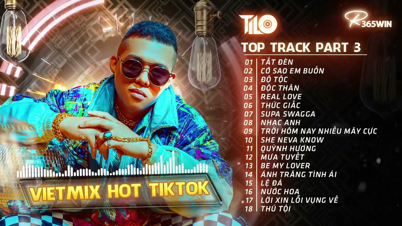 MIXTAPE VIET MIX 2021 part 3 - TOP TRACK DJ TILO MIX 2021 | NHẠC HOT TIKTOK REMIX