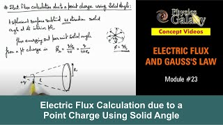 23. Physics | Electric Flux | Electric Flux Calculation due to a Point Charge Using Solid Angle