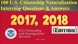 U.S CITIZENSHIP NATURALIZATION TEST - OFFICIAL 100 Civics Questions and Answers [2018, 2019 EDITION]