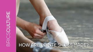 How are pointe shoes made?
