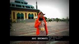 ARI EKOWATI - KELAK KEMBALI PADANYA ( NEW BATAM RELIGI SONG 2012 )