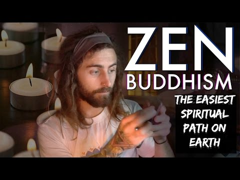 Zen Buddhism! (The Easiest Spiritual Path on Earth)