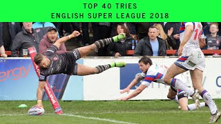 Top 40 Tries  English Super League 2018