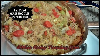 Miss Ruby Tuesday- Pan Fried Glass Noodles &amp Veggies