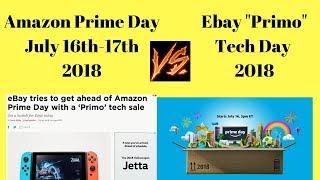 Amazon Prime Day vs Ebay Primo Tech Day. SALES SALES SALES