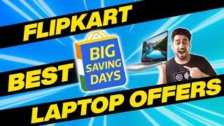 Flipkart Big Saving Days Sale 2021 BEST LAPTOP DEALS - Flipkart Big Saving Days BEST Laptop Offers 🔥