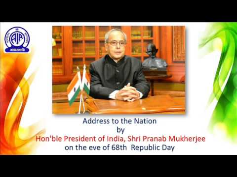 ADDRESS  BY THE PRESIDENT OF INDIA, SHRI PRANAB MUKHERJEE ON THE EVE OF  68TH REPUBLIC DAY :2017