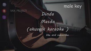 Dinda jangan marah - marah ( Dinda ) - MASDO (akustik karaoke) male key
