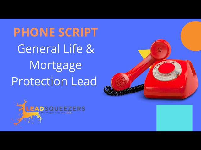 Lead Squeezers - Phone script for general life and mortgage protection lead