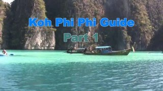 Thailand - Koh Phi Phi Guide - Part 1