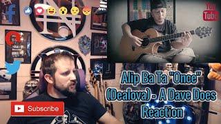 Alip Ba Ta Once (Dealova) - A Dave Does Reaction