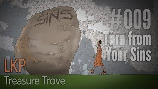 LKP Treasure Trove 009: Turn from Your Sins