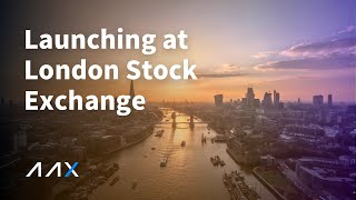 AAX launch with The London Stock Exchange - Highlights