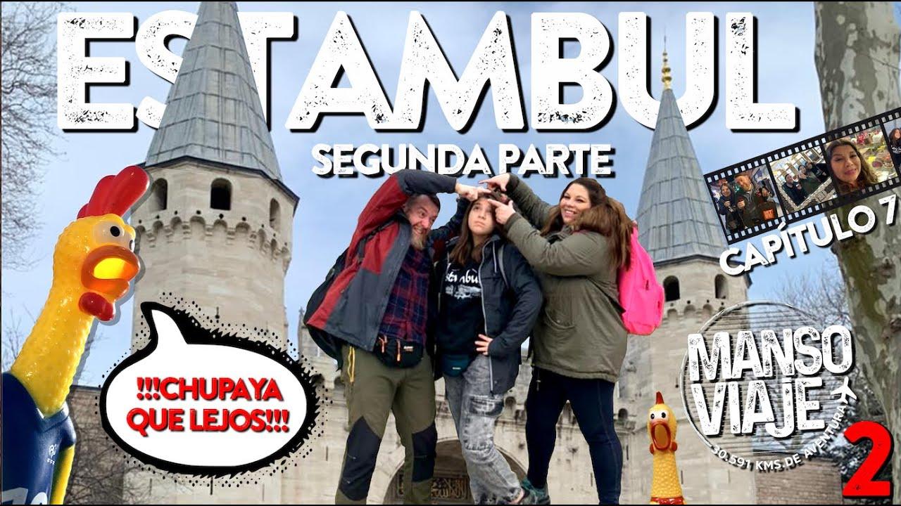 Download Manso Viaje 2 - Capítulo 7. Continuamos recorriendo la inagotable Estambul!!