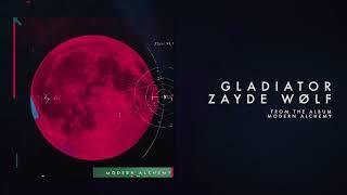 Zayde Wolf GLADIATOR Audio.mp3