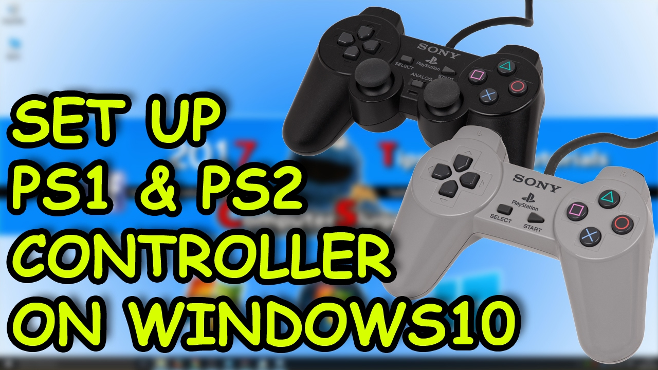 How To] USE A PS1 & PS2 CONTROLLER ON PC WINDOWS 10 TUTORIAL - YouTube