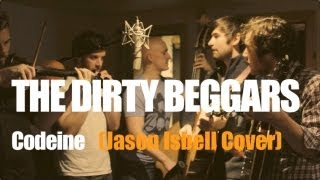 The Dirty Beggars - Codeine (Jason Isbell Cover)