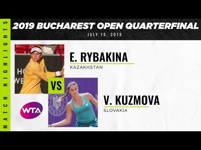 Elena Rybakina vs. Viktoria Kuzmova   2019 Bucharest Open Quarterfinals   WTA Highlights