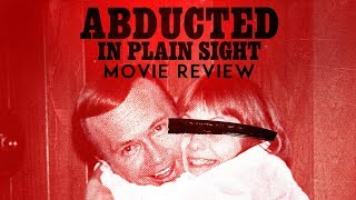 Abducted in Plain Sight (2017) Movie Review