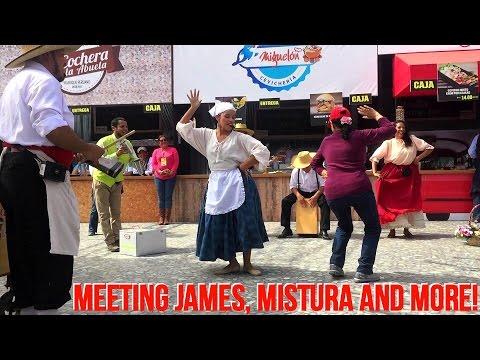Meeting James, Mistura 2016 And Peruvian Dance Performance (Vlog 25)