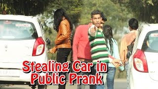 Stealing Car in Public Prank - भाई मेने नही उसने कहा था  - Pranks in India |THF -Ab Mauj Legi Dilli