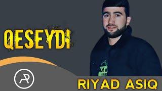 Riyad Asiq ft Meftun hesenov - Qeseydi hamidan Qeseydi (Yeni Xit mahni) 2020