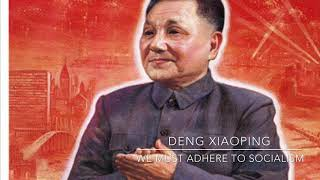 "Deng Xiaoping- ""We must adhere to socialism"""