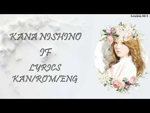 Kana Nishino - If Lyrics Kan/Rom/Eng