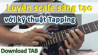 Tập luyện âm giai Scale không chán với kỹ thuật Tapping - Học đàn guitar online | Hoc dan ghi ta
